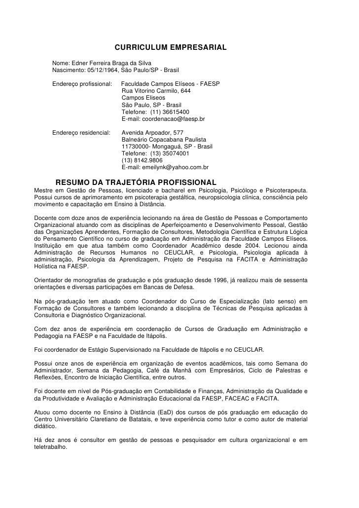 CURRICULUM EMPRESARIAL       Nome: Edner Ferreira Braga da Silva       Nascimento: 05/12/1964, São Paulo/SP - Brasil      ...
