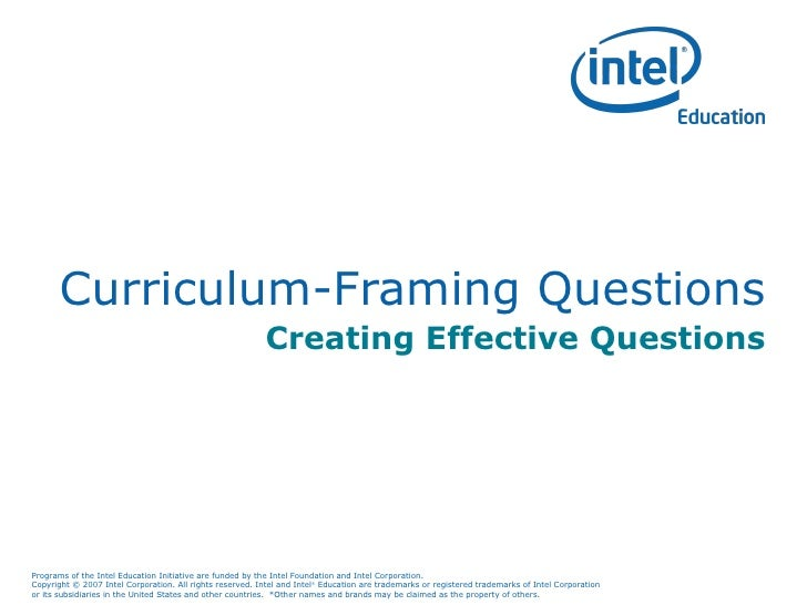 Creating Effective Questions Curriculum-Framing Questions