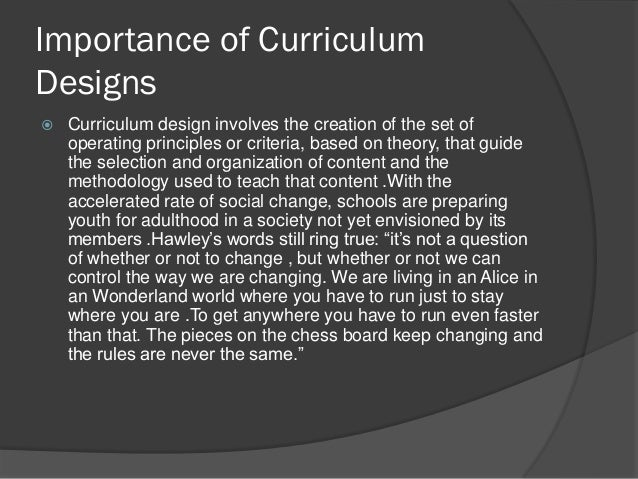 importance of the curriculum to the Chapter 1 curriculum design an introductory example 41 attributes of curriculum design 43 establishing curriculum-design specifications 44 if designing curricula is like designing any object, process, or system in important.