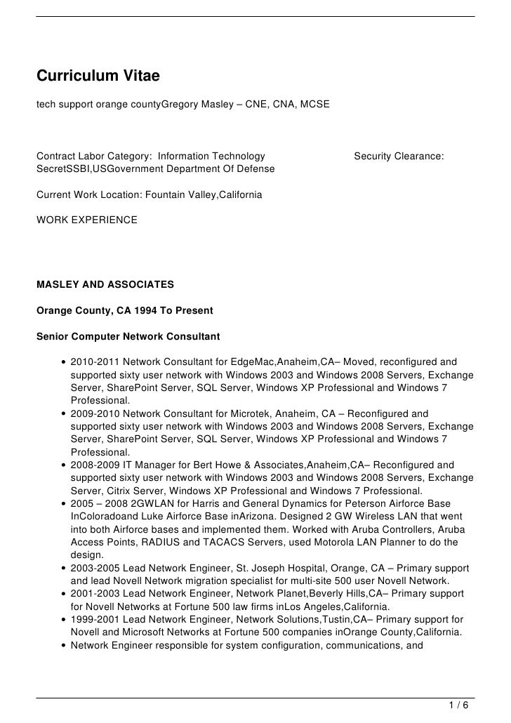 Curriculum Vitaetech support orange countyGregory Masley – CNE, CNA, MCSEContract Labor Category: Information Technology  ...