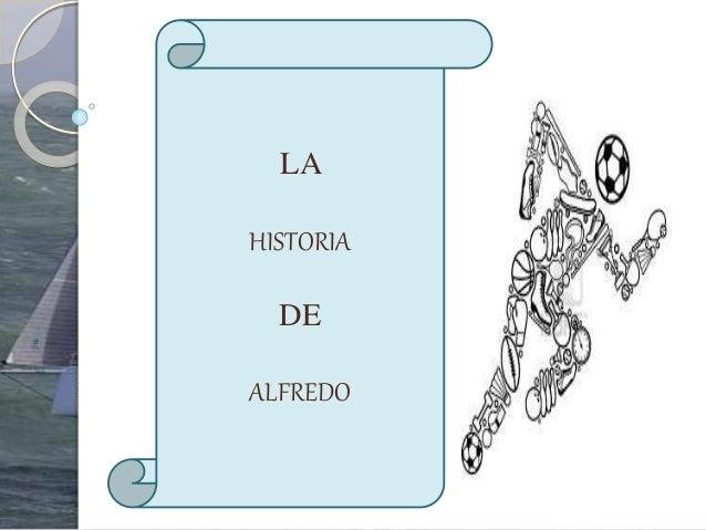 LA HISTORIA DE ALFREDO