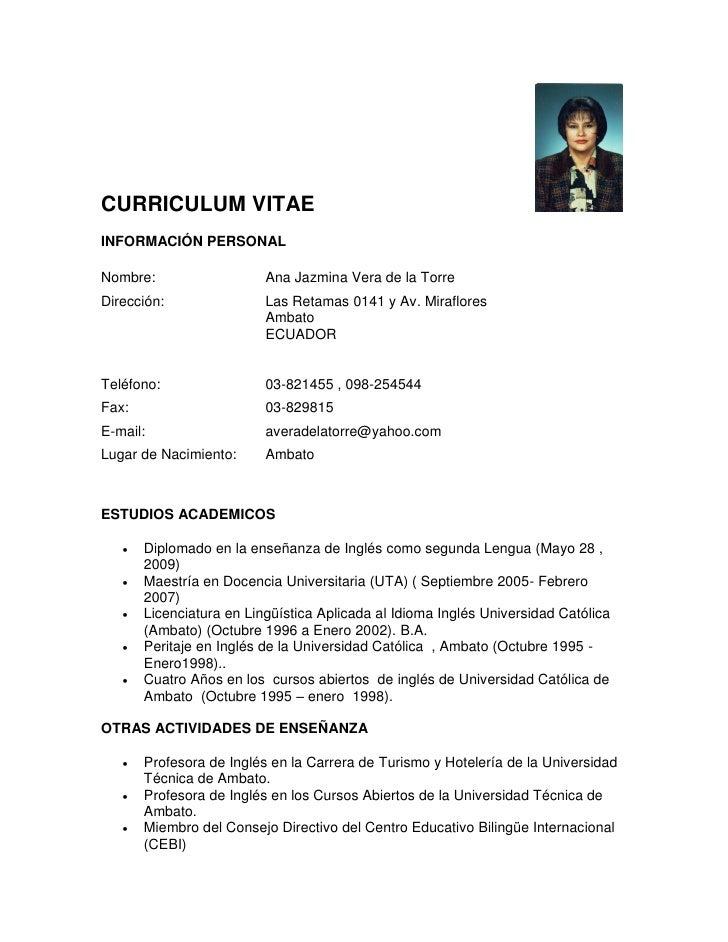 CURRICULUM VITAEINFORMACIÓN PERSONALNombre:                   Ana Jazmina Vera de la TorreDirección:                Las Re...