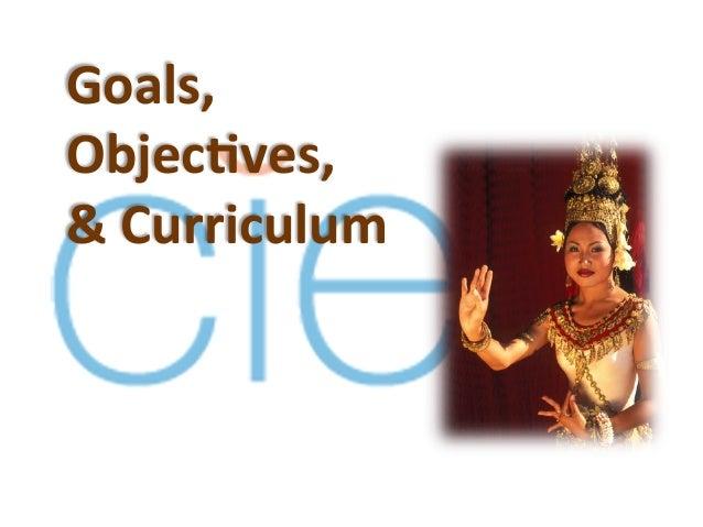 Goals, Objec-ves,  & Curriculum