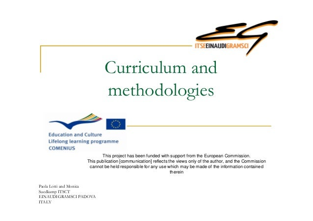Curriculum and methodologies This project has been funded with support from the European Commission. This publication [com...