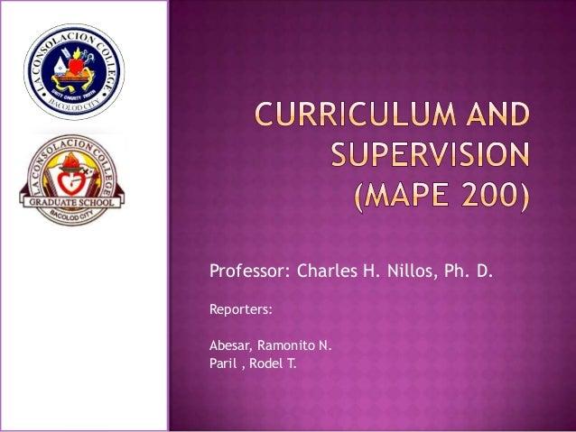 Professor: Charles H. Nillos, Ph. D. Reporters: Abesar, Ramonito N. Paril , Rodel T.