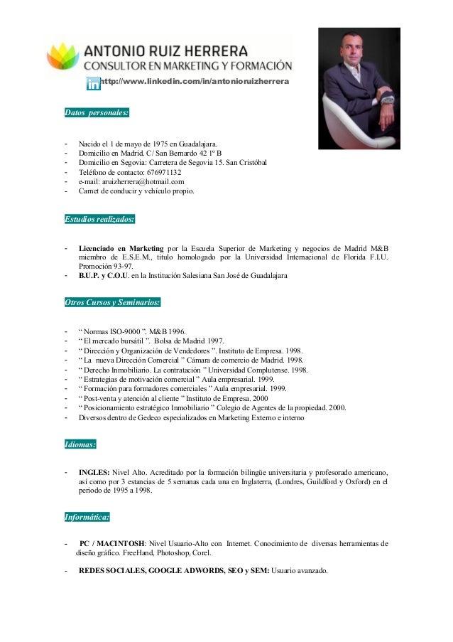 http://www.linkedin.com/in/antonioruizherrera  Datos personales:  - Nacido el 1 de mayo de 1975 en Guadalajara.  - Domicil...
