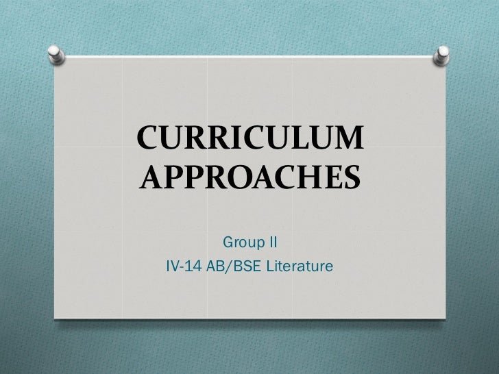 CURRICULUMAPPROACHES         Group II IV-14 AB/BSE Literature