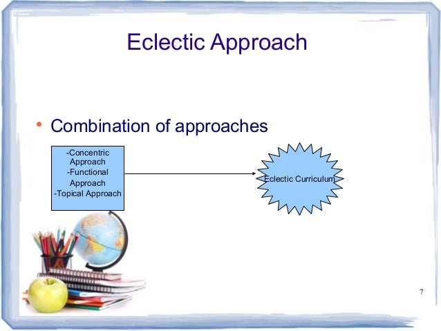 The eclectic approach