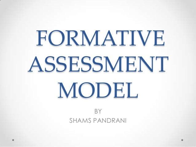 FORMATIVE ASSESSMENT MODEL BY SHAMS PANDRANI