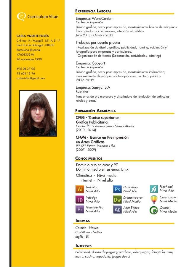 EXPERIENCIA LABORAL Trabajos por cuenta propia - Realización de diseño gráfico, publicidad, naming, rotulación y fotografí...