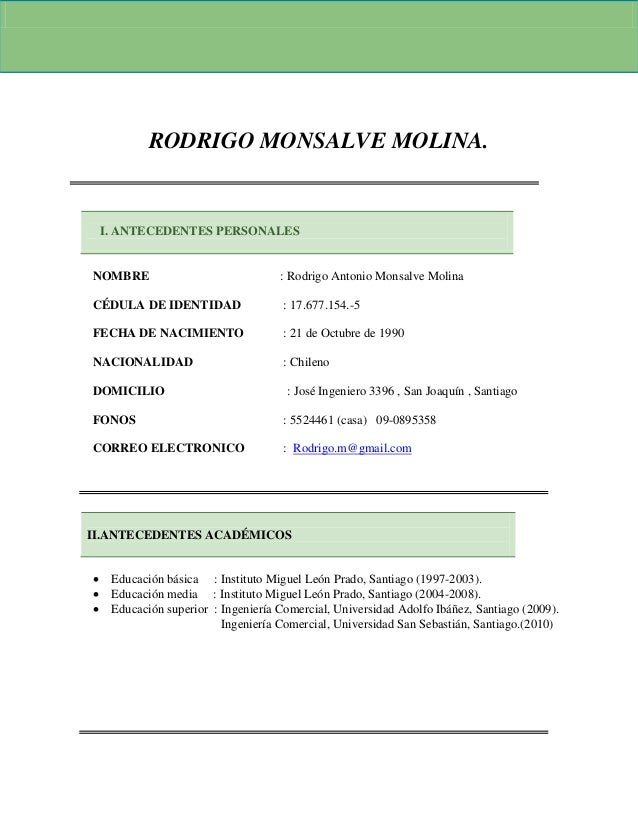 RODRIGO MONSALVE MOLINA. I. ANTECEDENTES PERSONALES NOMBRE : Rodrigo Antonio Monsalve Molina CÉDULA DE IDENTIDAD : 17.677....