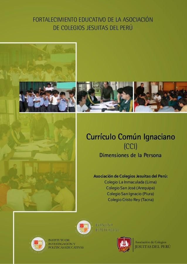 Dimensiones de la Persona Asociación de Colegios Jesuitas del Perú: Colegio La Inmaculada (Lima) Colegio San José (Arequip...