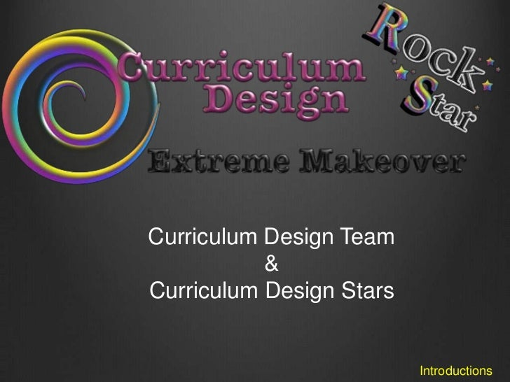 curriculum design stars  extreme makeover edition
