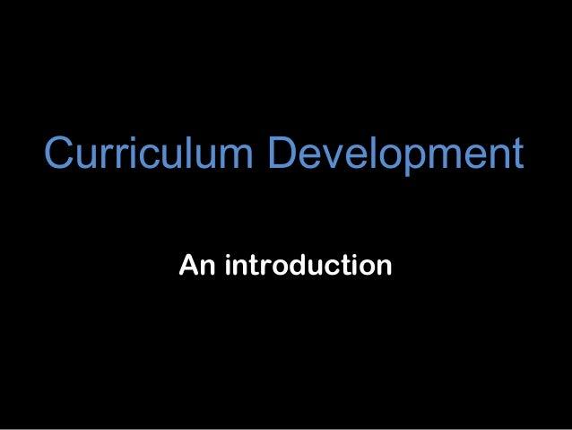 Curriculum Development An introduction