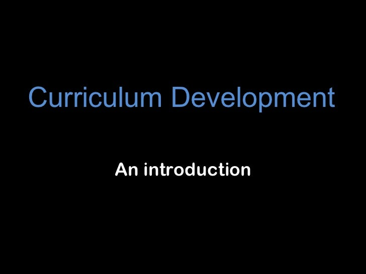 Curriculum Development      An introduction