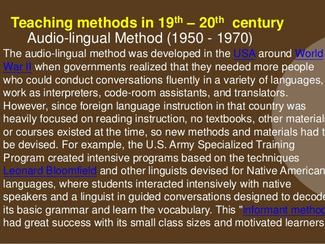 Situational Method (1950 - 1970) The oral approach or situational method was developed from the 1930s to the 1960s by Br...