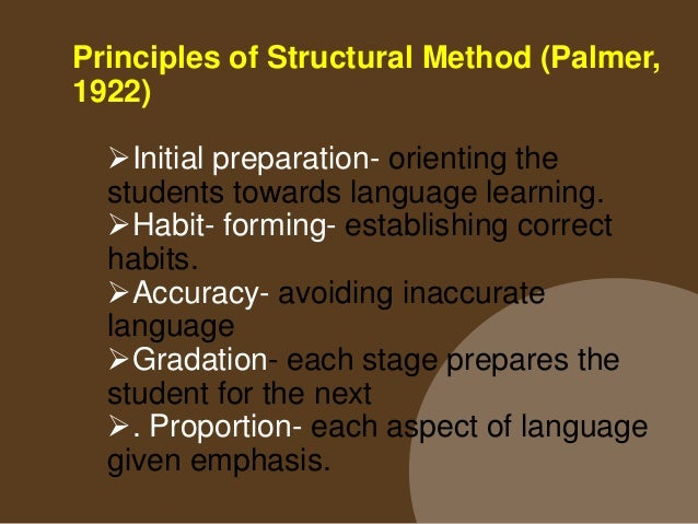 Principles of Structural Method (Palmer, 1922) Concreteness- movement from the abstract to concrete. Interest- arousing ...