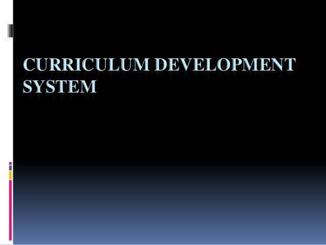 CURRICULUM DEVELOPMENT SYSTEM