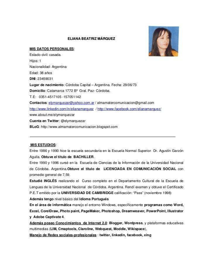 ELIANA BEATRIZ MÁRQUEZMIS DATOS PERSONALES:Estado civil: casada.Hijos: 1Nacionalidad: ArgentinaEdad: 38 añosDNI: 23459031L...