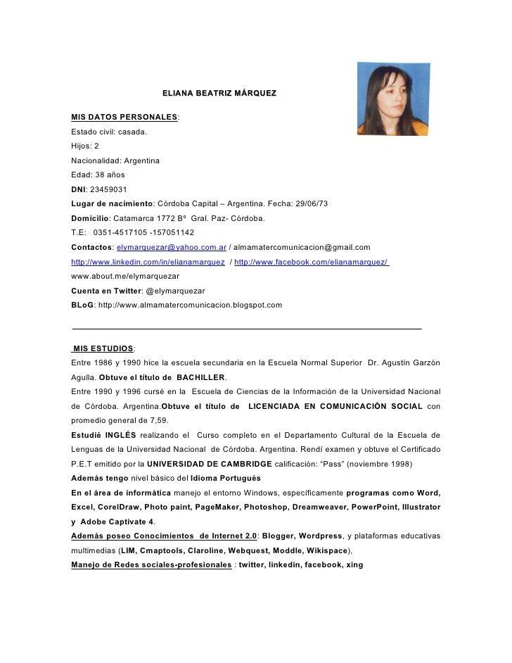 ELIANA BEATRIZ MÁRQUEZMIS DATOS PERSONALES:Estado civil: casada.Hijos: 2Nacionalidad: ArgentinaEdad: 38 añosDNI: 23459031L...