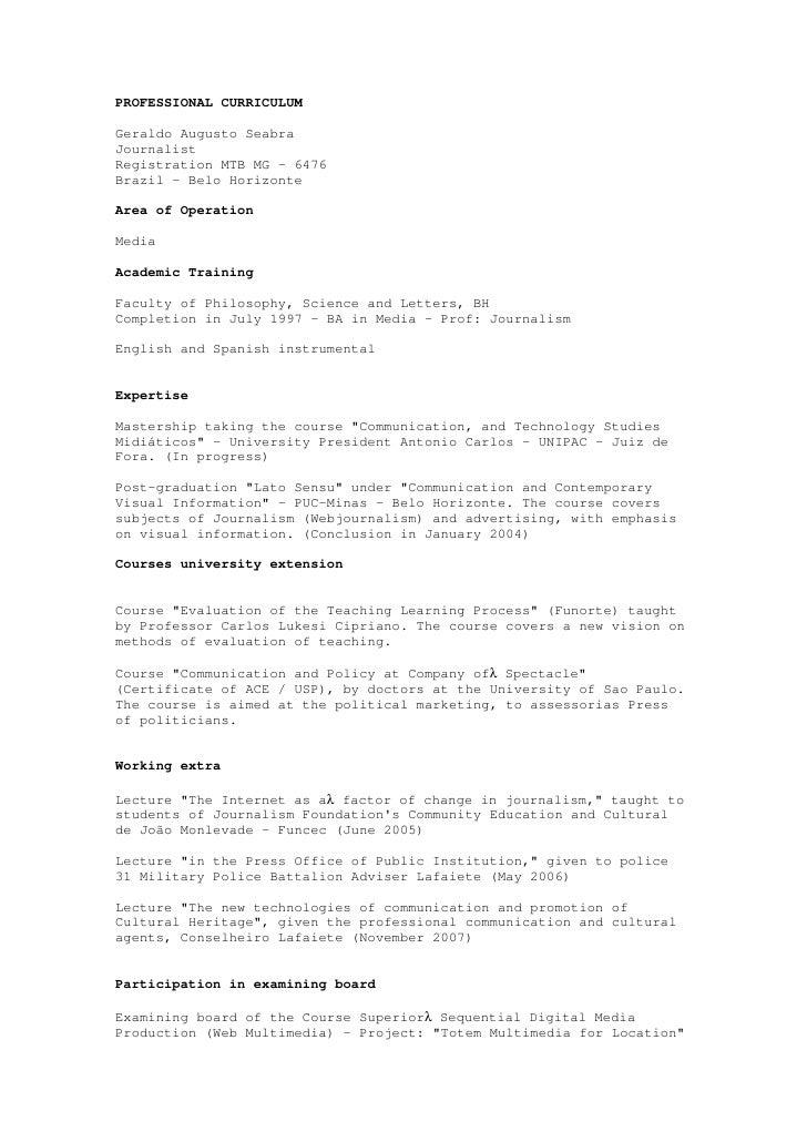 PROFESSIONAL CURRICULUM  Geraldo Augusto Seabra Journalist Registration MTB MG - 6476 Brazil – Belo Horizonte  Area of Ope...
