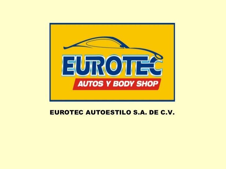 EUROTEC AUTOESTILO S.A. DE C.V.