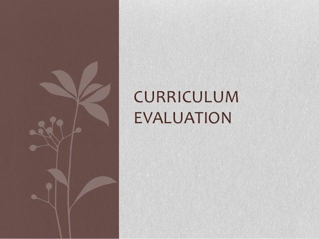 CURRICULUM EVALUATION