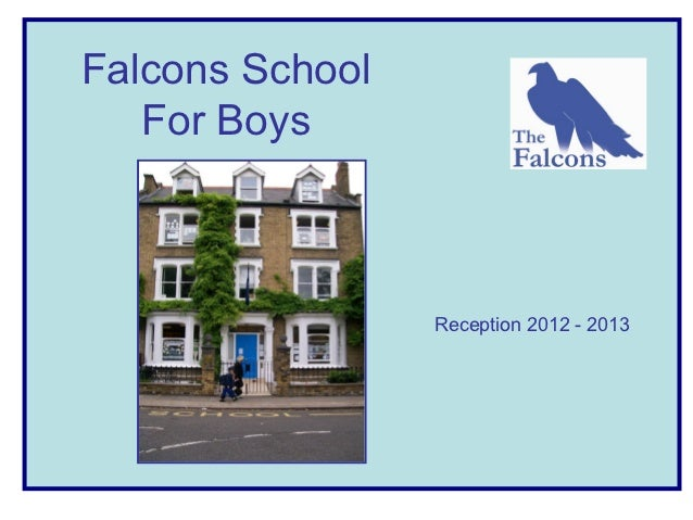Falcons School   For Boys                 Reception 2012 - 2013