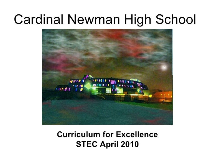 Cardinal Newman High School Curriculum for Excellence STEC April 2010
