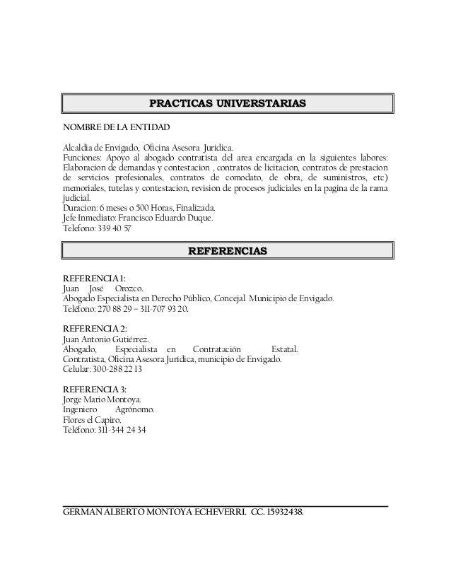 NOMBRE DE LA ENTIDADAlcaldia de Envigado, Oficina Asesora Juridica.Funciones: Apoyo al abogado contratista del area encarg...