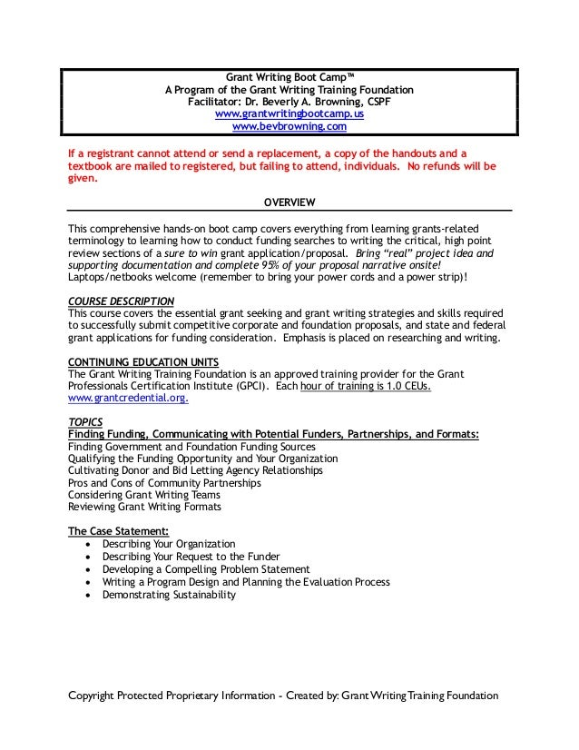 Copyright Protected Proprietary Information - Created by: GrantWriting Training Foundation Grant Writing Boot Camp™ A Prog...