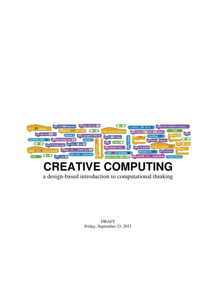 CREATIVE COMPUTINGa design-based introduction to computational thinking                          DRAFT                Frid...