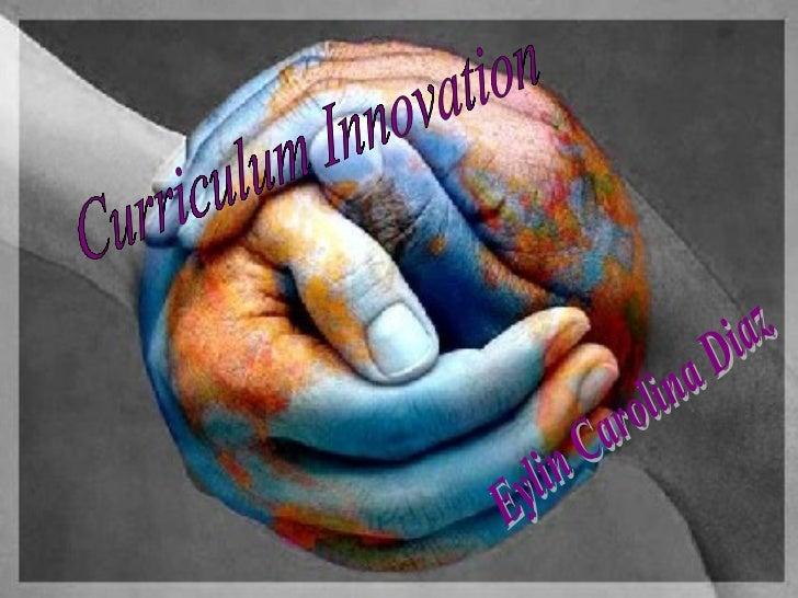 Curriculum Innovation Eylin Carolina Diaz