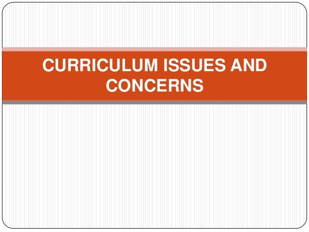 Curriculum Issues And Concerns