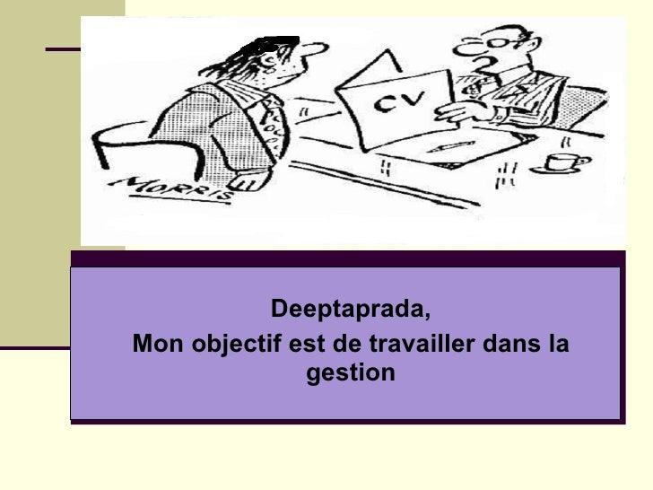 Deeptaprada, Mon objectif est de travailler dans la gestion