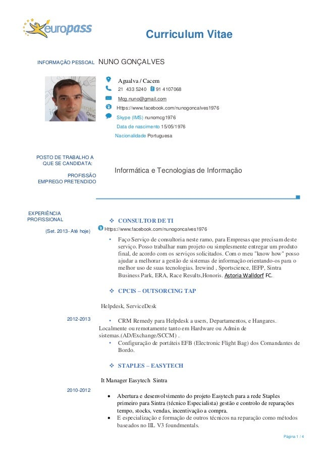 Página 1 / 4 Curriculum Vitae INFORMAÇÃO PESSOAL NUNO GONÇALVES Agualva / Cacem 21 433 5240 91 4107068 Mcg.nuno@gmail.com ...