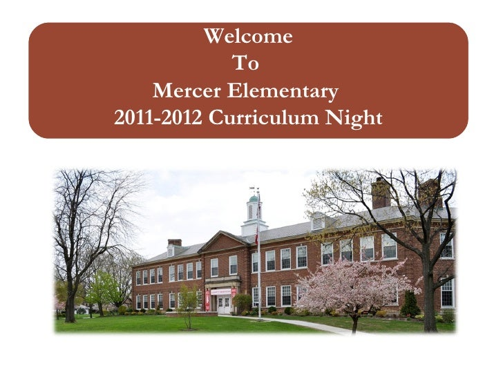 Experienced Leadership Welcome To  Mercer Elementary  2011-2012 Curriculum Night