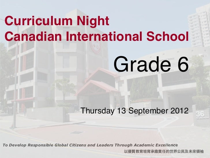 Curriculum NightCanadian International School                                                 Grade 6              ! !    ...