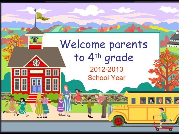 Welcome parents to 4th grade    2012-2013    School Year