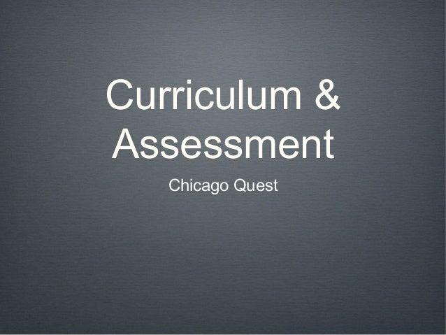 Curriculum &Assessment   Chicago Quest