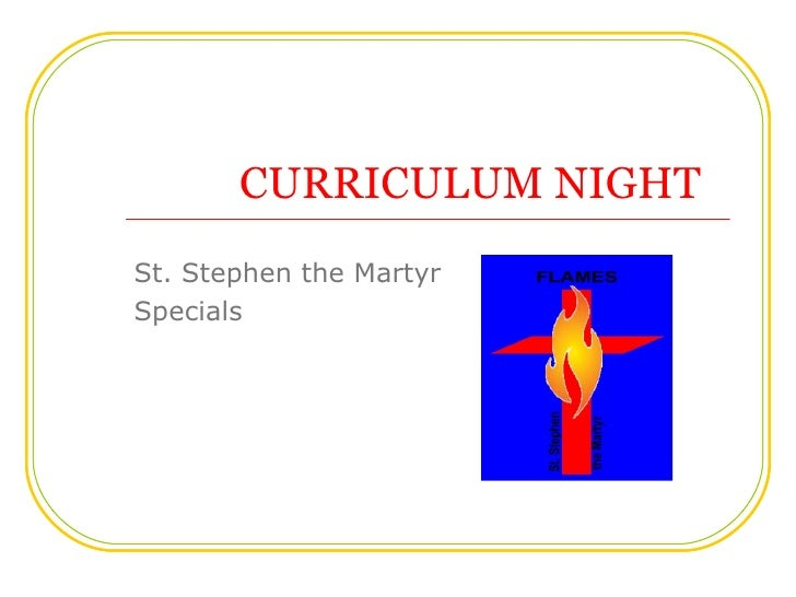 St. Stephen the Martyr Specials CURRICULUM NIGHT