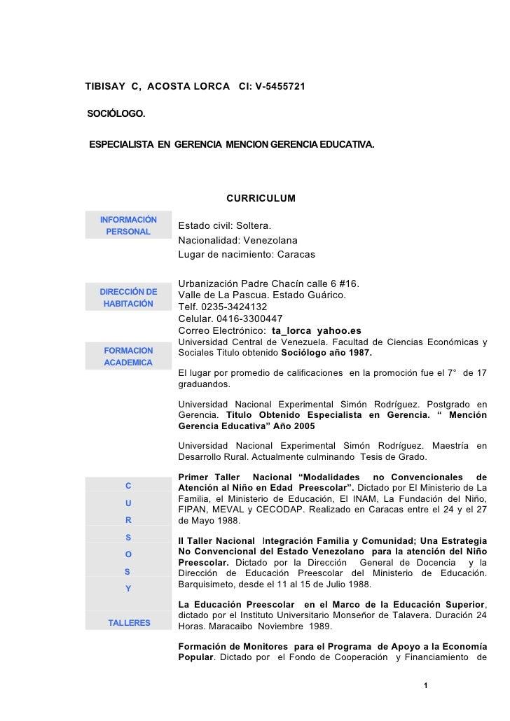 TIBISAY C, ACOSTA LORCA CI: V-5455721SOCIÓLOGO.ESPECIALISTA EN GERENCIA MENCION GERENCIA EDUCATIVA.                       ...