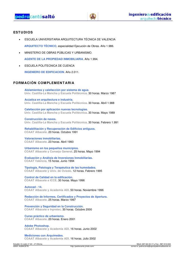 ESTUDIOS      •      ESCUELA UNIVERSITARIA ARQUITECTURA TÉCNICA DE VALENCIA             ARQUITECTO TÉCNICO, especialidad E...