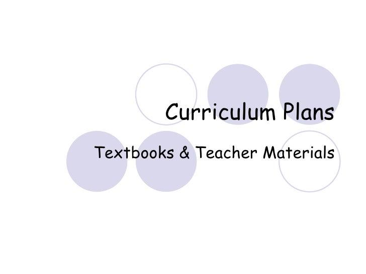 Curriculum Plans Textbooks & Teacher Materials