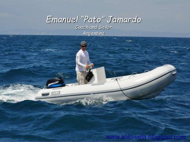 "Emanuel ""Pato"" Jamardo Coach and Sailor Argentino"