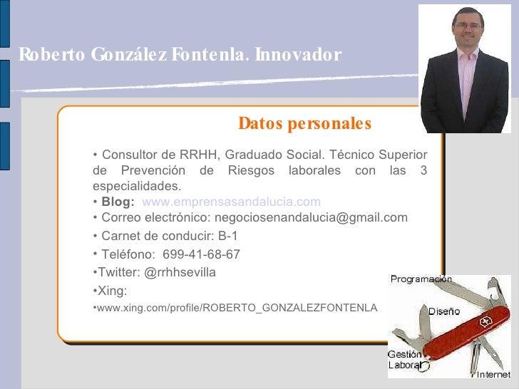 Datos personales <ul><li>Consultor de RRHH, Graduado Social. Técnico Superior de Prevención de Riesgos laborales con las 3...