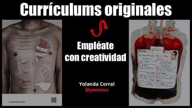 Curr�culums originales Empl�ate con creatividad Yolanda Corral @yocomu