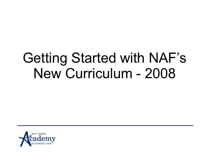 Getting Started with NAF's New Curriculum - 2008