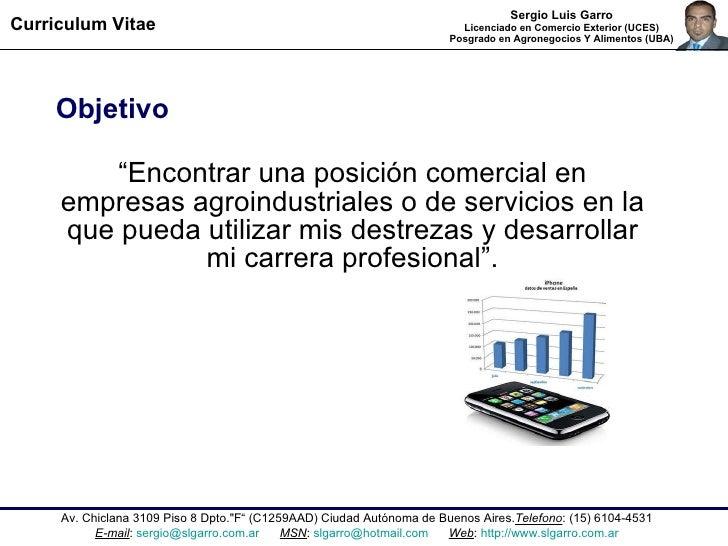 """Sergio Luis Garro Licenciado en Comercio Exterior (UCES) Posgrado en Agronegocios Y Alimentos (UBA) Objetivo """" Encontrar u..."""