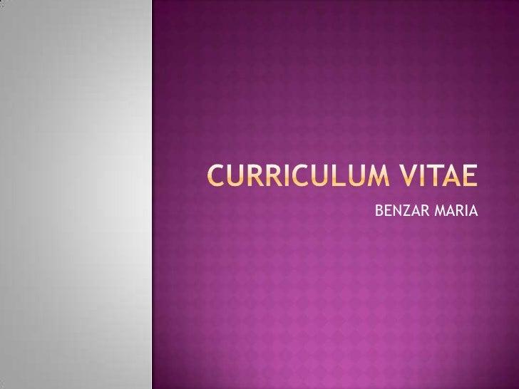 CURRICULUM VITAE<br />BENZAR MARIA<br />